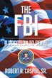 """New Book """"The FBI, a Vocation to Serve"""" by Robert A. Casper, Sr. is a Telling and Encouraging Window into the Life of an FBI Agent"""