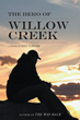 "In Jeff Turner's New Novel, ""The Hero of Willow Creek,"" a Good Samaritan Finds His Life Changed Forever"