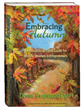 "New Book, ""Embracing Autumn,"" Aims to Inspire Midlife Women Entrepreneurs"