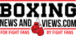 Boxing News and Views is a New Website Solely Dedicated to Fight News