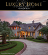 Luxury Home Magazine Greeted with Southern Hospitality as Premiere Issue Debuts in Charleston