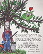 "Beverly J. Dupree and Charles T. Reed's New Book ""Crotchety D. Curmudgeon and the Lovebirds"" is a Story Promoting Acceptance for One Another Because of Our Differences."