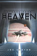 """Joe Santor's New Book """"Stones From Heaven"""" is a Creatively Crafted and Vividly Written Journey into the Startling Void We Call Outer Space."""
