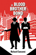 Richard Cancemi's New Book 'A Blood Brother Bond' Is a Creatively Crafted Journey in the Strength of a Friendship