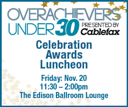 Cablefax's Overachievers Under 30 Luncheon