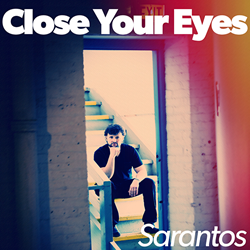 Sarantos song artwork CD Close Your Eyes solo music artist Voice of Chicago new pop rock free release Charity