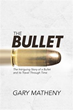New Book 'The Bullet' Shows .45 Caliber Bullet's Journey