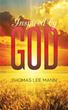 Author Thomas Lee Mann Releases 'Inspired by God'