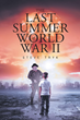 "Steven Reginald Tryk's New Book ""The Last Summer of World War II"" is Moving Tale of War's Effect on Home Front"