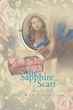 """Ali Mar Peterbakk's New Book """"The Sapphire Scarf"""" Is a Beautifully Crafted Tale of Romance and Strength of Character"""