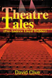 Late David Clive shares 'Theatre Tales (Pre-Andrew Lloyd Webber)'