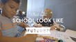 "New Video Features Children's Vision for the ""School of the Future"""