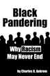 Does Pandering Actually Prolong Racism?