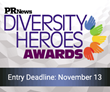 PR News Seeks Nominations in Inaugural Diversity Heroes Awards; Entries Due Today, November 13 at Midnight ET