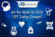 CPT Coding Changes for 2016 – Training to Keep Your Medical Practice Updated