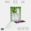 "New York Recording Artist yO B Releases New Music Video ""Girl Like You"""