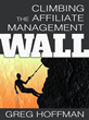 New Book Released by Greg Hoffman - Climbing the Affiliate Management Wall