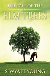 The front cover of The Tale of the Elm Trees, a novel by S. Wyatt Young. It shows the silhouettes of a young man and woman kissing passionately beneath an elm tree.