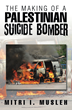 The Making of a Palestinian Suicide Bomber