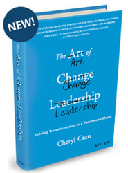 "Cheryl Cran ""The Art of Change Leadership"" book"
