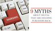 9 Myths About Digital That Are Holding Publishers Back: Shweiki Media Presents a New, Must-Watch Webinar on How to Flourish in the Digital Sphere