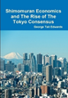 George Tait Edwards introduces 'Shimomuran Economics and The Rise of The Tokyo Consensus'