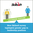 New Skillsoft Survey Suggests Organizations Not Doing Enough to Help Women Advance to Leadership Positions