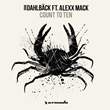 "Out Now: John Dahlback Featuring Alexx Mack ""Count To Ten"" (Armada Music)"