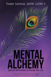 'Mental Alchemy' Focuses on Methods To Enhance Perception through Affirmations