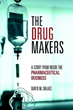 David M. Shlaes Introduces New Novel, 'The Drug Makers'