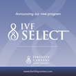 Fertility Centers of New England Announces New IVF Program with Embryo Screening