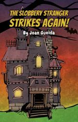 New Xulon Juvenile Fiction: Book 3 In Slobbery Stranger Trilogy