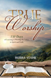 New Xulon Book: Learning To Worship The Father In Spirit And Truth