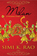 Simi Rao Explores East Indian Traditions In New Novella 'Milan (A Wedding Story)'
