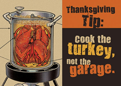 Fry the turkey not the garage