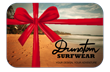 Dunstan Surfwear Now Offering Gift Cards
