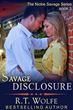 Fighting Child Trafficking is Serious Business for Detective Nickie Savage in the New Release of SAVAGE DISCLOSURE by author R.T. Wolfe