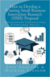 New GOVPROP.com Book Sheds Light on $2B Small Business Innovation Research (SBIR) Proposal Process