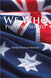 Peter Francis Kenny Honors 'We Who Proudly Served'