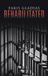 Teen author Faris Gladias introduces debut thriller, 'Rehabilitated'