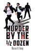 Warren R. Kemp Tells True Story of Murder, Mayhem