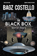 "Bagz Costello's New Book ""The Black Box"" is a Creatively Crafted and Vividly Illustrated Journey Into a World of Science Fiction and War"