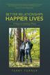 'Better Relationships Happier Lives' Provides Skills to Enhance Life, Relationships