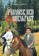 "Debbie Garrett's new book ""Paradise Bed & Breakfast"" is an emotional, telling story of love, courage and fate."