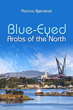 "Romance Plays Out in Norway and England in ""Blue-Eyed Arabs of the North,"" Now Available in Digital Editions"