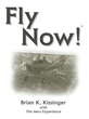 """Brian K. Kissinger and The Aero Experience Announce """"Fly Now!"""" Book Release on December 12"""