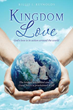 New Xulon Release: Positive Kingdom Love Impacts Millions Daily