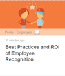 Employee Recognition Best Practices and ROI: New Perks.com Resource