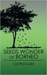 Author Loji Roji Saibi releases 'Seeds Wonder of Borneo'