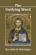 Author John K. Wortinger Reveals 'The Unifying Word'